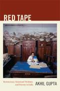 Red Tape: Bureaucracy, Structural Violence, and Poverty in India (John Hope Franklin Center Book) Cover