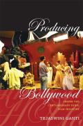 Producing Bollywood Inside the Contemporary Hindi Film Industry