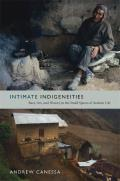 Intimate Indigeneities Race Sex & History in the Small Spaces of Andean Life