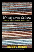 Writing Across Cultures: Narrative Transculturation in Latin America (John Hope Franklin Center Books) Cover