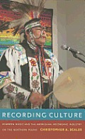 Recording Culture: Powwow Music and the Aboriginal Recording Industry on the Northern Plains [With CD (Audio)]