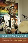 Recording Culture: Powwow Music and the Aboriginal Recording Industry on the Northern Plains (Refiguring American Music) Cover