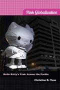 Pink Globalization Hello Kittys Trek Across The Pacific