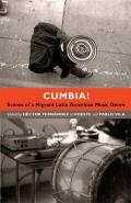 Cumbia!: Scenes of a Migrant Latin American Music Genre
