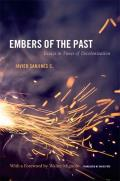 Embers of the Past: Essays in Times of Decolonization (Latin America Otherwise: Languages, Empires, Nations)
