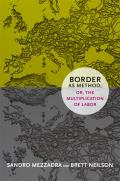 Border as Method, Or, the Multiplication of Labor (Social Text Book)