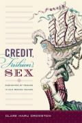 Credit, Fashion, Sex: Economies of Regard in Old Regime France (13 Edition)