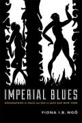 Imperial Blues Geographies of Race & Sex in Jazz Age New York