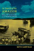 In Search of the Amazon (American Encounters/Global Interactions)