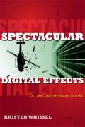 Spectacular Digital Effects CGI & Contemporary Cinema