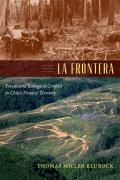 La Frontera: Forests and Ecological Conflict in Chile's Frontier Territory