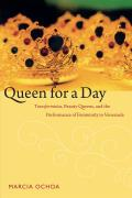 Queen for a Day Transformistas Beauty Queens & the Performance of Femininity in Venezuela