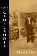 Making Cinelandia: American Films and Mexican Film Culture Before the Golden Age
