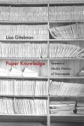 Paper Knowledge Toward A Media History Of Documents