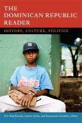 The Dominican Republic Reader: History, Culture, Politics