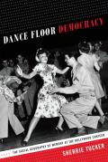Dance Floor Democracy The Social Geography of Memory at the Hollywood Canteen