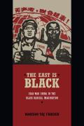East Is Black Cold War China In The Black Radical Imagination