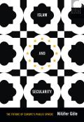 Islam and Secularity: The Future of Europe's Public Sphere
