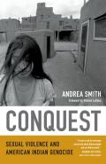Conquest Sexual Violence & American Indian Genocide