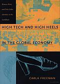 High Tech and High Heels in the Global Economy: Women, Work, and Pink-Collar Identities in the Caribbean