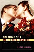 Dreaming of a Mail-Order Husband: Russian-American Internet Romance
