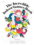 Incredible Indoor Games Book