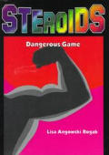 Steroids: Dangerous Game