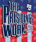 Presidents Work A Look at the Executive Branch