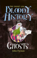 The Short and Bloody History of Ghosts (Short and Bloody Histories)