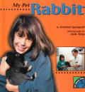 My Pet Rabbit (All about Pets)