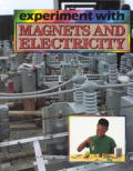 Experiment with Magnets & Electricity