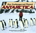 Antarctica Our Endangered Planet