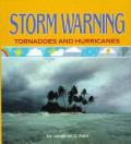 Storm Warning Tornadoes & Hurricanes
