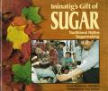 Ininatigs Gift Of Sugar Traditional Nat
