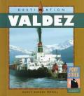 Destination Valdez