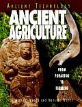 Ancient Agriculture From Foraging to Farming