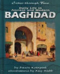 Daily Life in Ancient and Modern Baghdad (Cities Through Time)