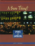 A Sure Thing?: Sports and Gambling (Sports Issues)