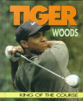 Tiger Woods: King of the Course (Sports Achievers Biographies)