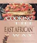 Cooking The East African Way Revised &