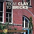From Clay to Bricks (Start to Finish)