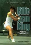 Billie Jean King: Tennis Trailblazer (Lerner Biography)