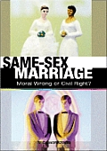 Same Sex Marriage Moral Wrong or Civil Right