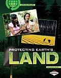 Protecting Earth's Land (Saving Our Living Earth)