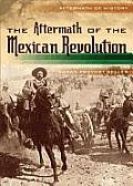 The Aftermath of the Mexican Revolution