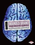 Wounded Brains: True Survival Stories (Powerful Medicine)