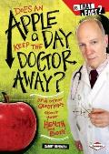 Does an Apple a Day Keep the Doctor Away?: And Other Questions about Your Health and Body (Is That a Fact?)