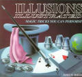 Illusions Illustrated Magic Tricks You Can Perform