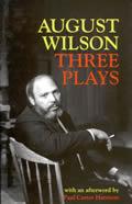 August Wilson : Three Plays (91 Edition)