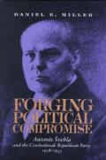 Forging Political Compromise: Antonin Svehla & the Czechoslovak Republican Party, 1918-1933 (Pitt Series in Russian and East European Studies)